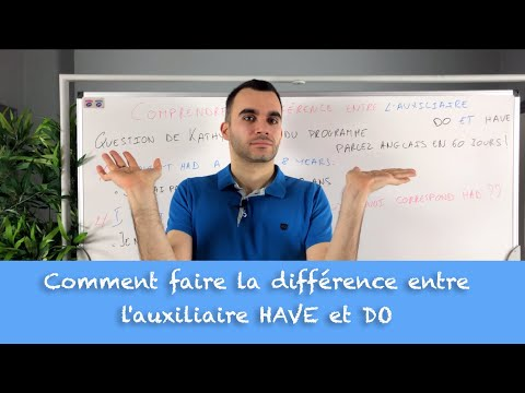 Comment faire la différence entre l'auxiliaire HAVE et DO