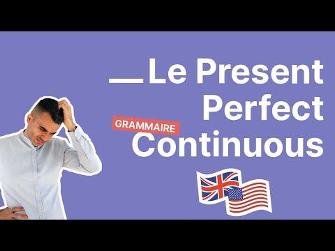 Comment bien utiliser le PRESENT PERFECT CONTINUOUS ?