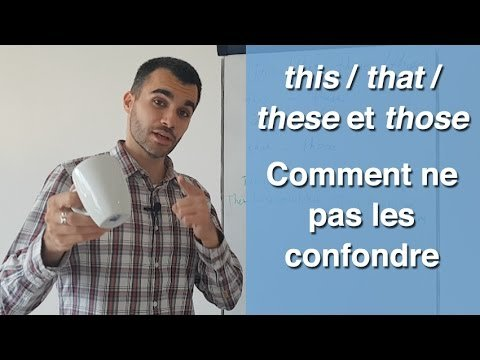 THIS THAT THESE ET THOSE - COMMENT NE PLUS LES CONFONDRE