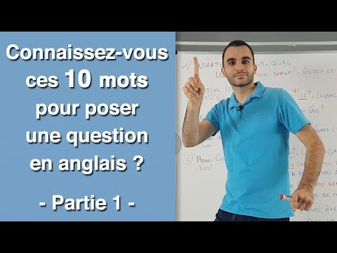 10 mots en WH- pour poser une question en anglais ? - Partie 1