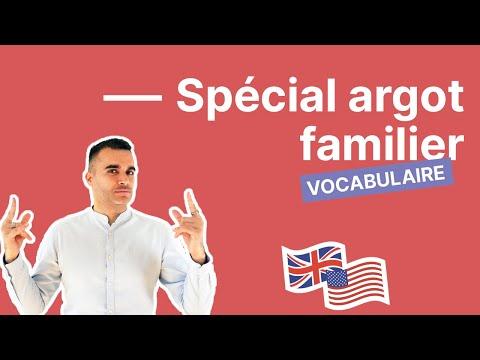 Spécial anglais familier - argot - partie 1