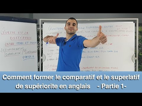 Comment former le comparatif et le superlatif de supériorité en anglais - partie 1