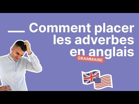 À quelle place mettre un adverbe en anglais - partie 1