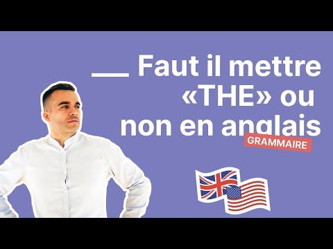 Faut-il mettre «THE» ou non en anglais - partie 2