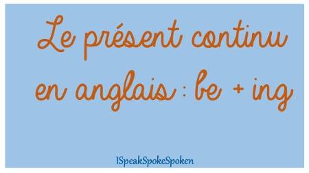 conjugaison du présent continu (progressif) en anglais