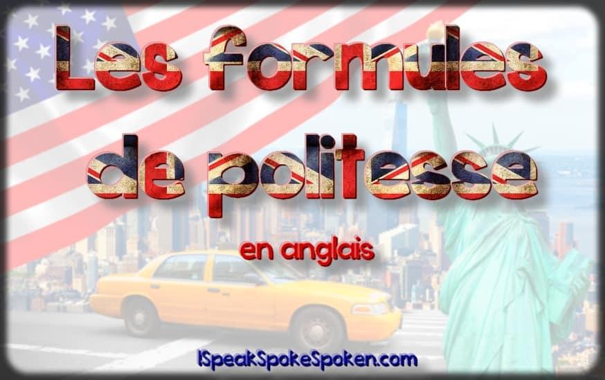 Formules de politesse en anglais : 80 expressions à connaitre
