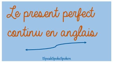 conjugaison du present perfect continu