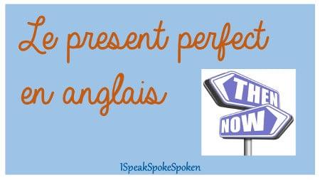 conjugaison du present perfect en anglais